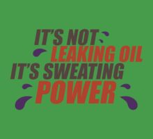 It's not leaking oil, it's sweating power (3) Kids Clothes