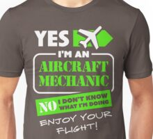 I'M AN AIRCRAFT MECHANIC Unisex T-Shirt