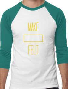 Make Your Presence Be Felt - Be Motivated Graphic T shirt for Men and Women Men's Baseball ¾ T-Shirt