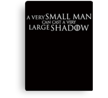 A Very Small Man Can Cast A Very Large Shadow Canvas Print