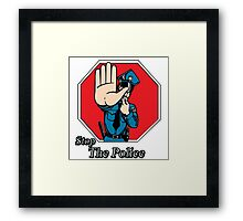 Stop the Police Framed Print