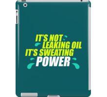 It's not leaking oil, it's sweating power (5) iPad Case/Skin