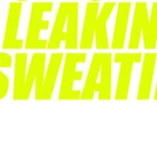 It's not leaking oil, it's sweating power (5) Sticker