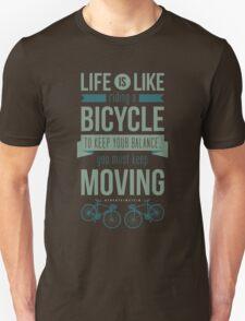 Life is Like Riding a Bicycle - Motivational Biking Cycling T shirt Unisex T-Shirt