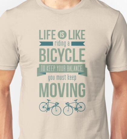 Life is Like Riding a Bicycle - Motivational Biking Cycling T shirt Unisex T-Shirt