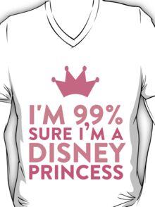 I'm 99 % Sure I'm A Disney Princess T-Shirt