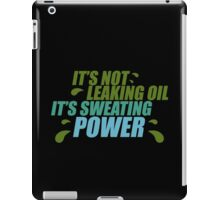 It's not leaking oil, it's sweating power (7) iPad Case/Skin