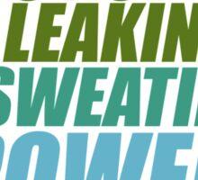 It's not leaking oil, it's sweating power (7) Sticker