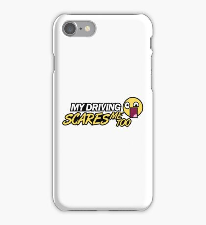 My driving scares me too (1) iPhone Case/Skin