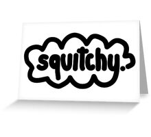 squitchy Greeting Card