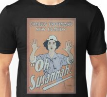 Performing Arts Posters Charles Frohmans new comedy Oh Susannah 0847 Unisex T-Shirt