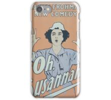 Performing Arts Posters Charles Frohmans new comedy Oh Susannah 0847 iPhone Case/Skin
