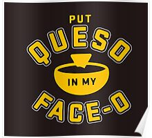 Put queso in my face - O Poster