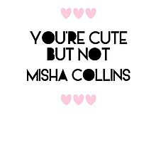 Cute but not Misha Collins - liferuiner 03 Photographic Print