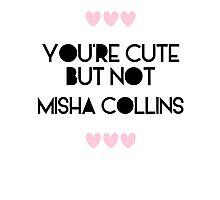 Cute but not Misha Collins - liferuiner 03 Photographic Print