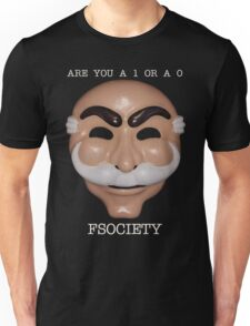 Are You A 1 or a 0 - FSOCIETY Unisex T-Shirt
