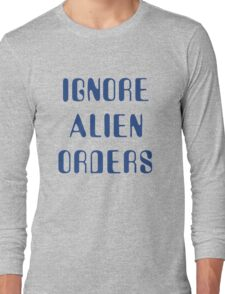 Halt and Catch Fire - Ignore Alien Orders Long Sleeve T-Shirt