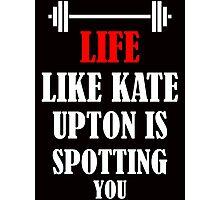 Lift like Kate Upton is spotting you Photographic Print