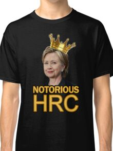 Notorious HRC Classic T-Shirt