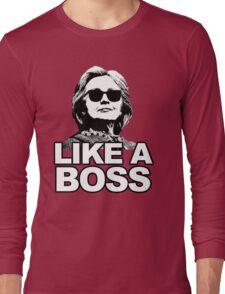 Hillary Clinton Like a Boss Long Sleeve T-Shirt
