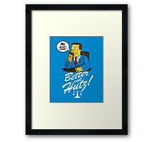Better Call Hutz Framed Print