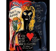 Don't cry Mommy Graffiti Art Painting Photographic Print