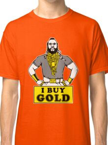 I Buy Gold Classic T-Shirt