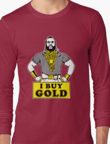 I Buy Gold Long Sleeve T-Shirt