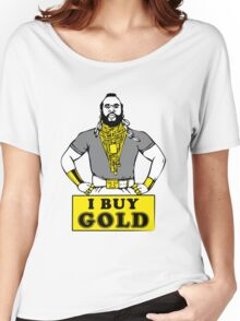 I Buy Gold Women's Relaxed Fit T-Shirt