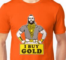 I Buy Gold Unisex T-Shirt