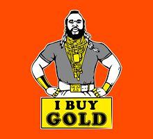 I Buy Gold Unisex T-Shirt