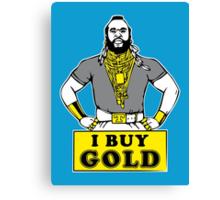 I Buy Gold Canvas Print