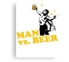 Man vs. Beer Canvas Print