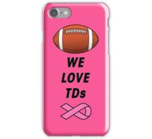We Love Tds - Football - Breast Cancer Awareness iPhone Case/Skin