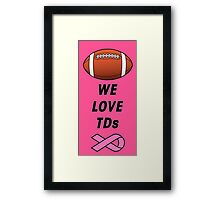 We Love Tds - Football - Breast Cancer Awareness Framed Print