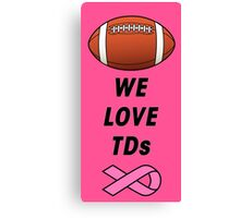 We Love Tds - Football - Breast Cancer Awareness Canvas Print