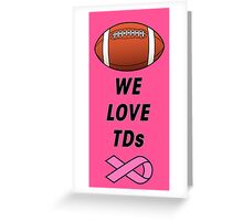 We Love Tds - Football - Breast Cancer Awareness Greeting Card