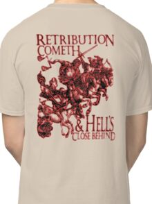 REVENGE, Four Horsemen of the Apocalypse, Durer, Retribution Cometh & Hell's Close behind! Biblical, Bible, Red Shadow on White Classic T-Shirt