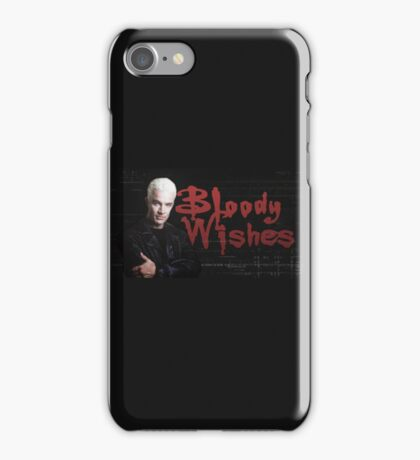 Bloody Wishes - Spike BTVS iPhone Case/Skin