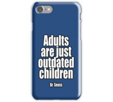 Dr. Seuss, Adults are just outdated children. Navy, Blue iPhone Case/Skin