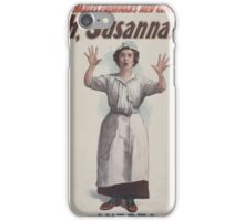 Performing Arts Posters Charles Frohmans new comedy Oh Susannah 0845 iPhone Case/Skin