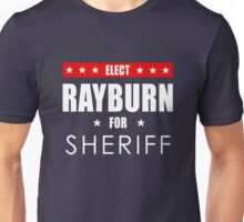 Rayburn For Sheriff Unisex T-Shirt