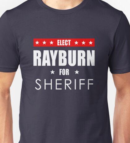 Rayburn For Sheriff Unisex T-Shirt