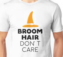 Broom hair, don't care Unisex T-Shirt