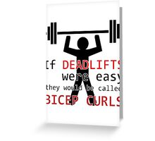 If deadlifts were easy Greeting Card