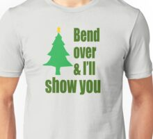 Christmas Vacation - Bend Over And I'll Show You Unisex T-Shirt