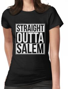 Straight Outta Salem Womens Fitted T-Shirt