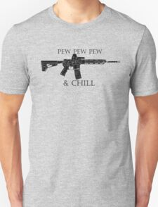 Pew and Chill  Unisex T-Shirt