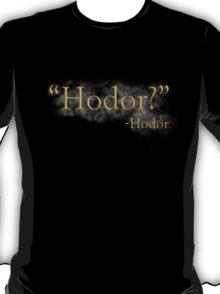 """Hodor?"" T-Shirt"