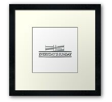 Everyday Is Sunday Framed Print